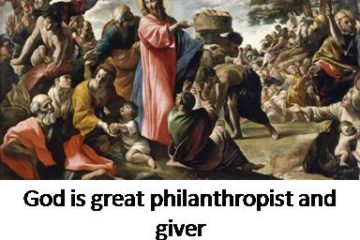 God is great philanthropist and giver