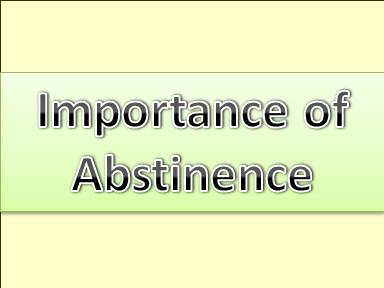 Importance of abstinence