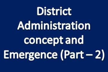 District administration concept and emergence (Part - 2)