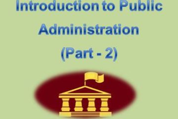 Introduction to Public Administration (Part - 2)