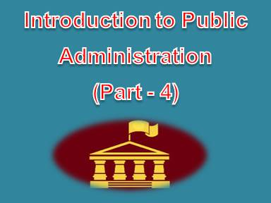 Introduction to Public Administration (Part - 3)