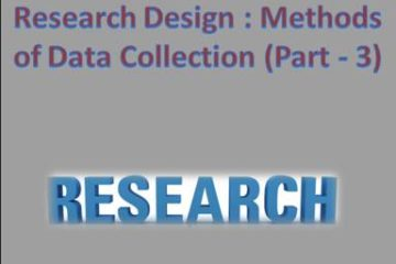 Research Design Methods of Data Collection (Part - 3)