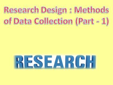 Research Design Methods of Data Collection (Part - 4)