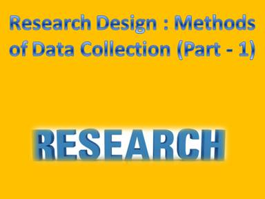 Research Design Methods of Data Collection (Part - 5)