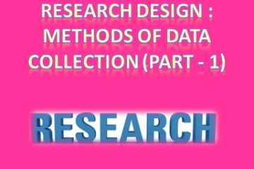 Research Design Methods of Data Collection (Part - 6)