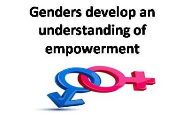 Genders develop an understanding of empowerment